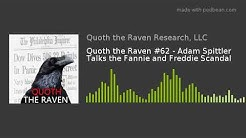 QTR #62 - Adam Spittler Talks the Fannie and Freddie Scandal