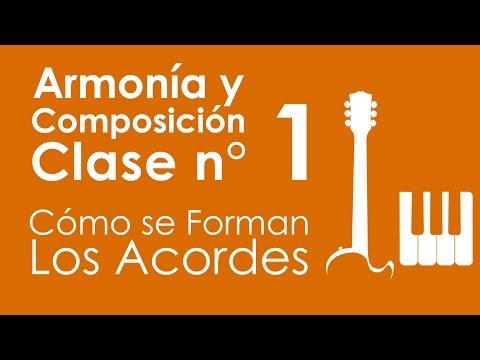 Armonía y Composición: Clase 1, Cómo se forman los Acordes