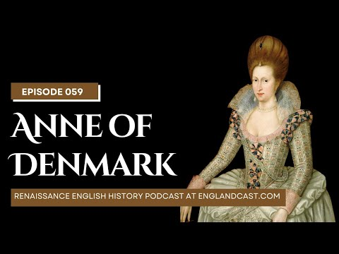 Renaissance English History Podcast: A Show About the Tudors. Episode 059, Tudor Times on Anne of De