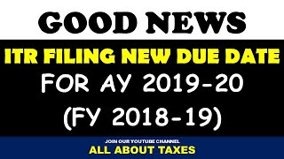 NEW DUE DATE FOR INCOME TAX RETURN FILING FOR AY 2019-20 I FY 2018-19 I CA MANOJ GUPTA