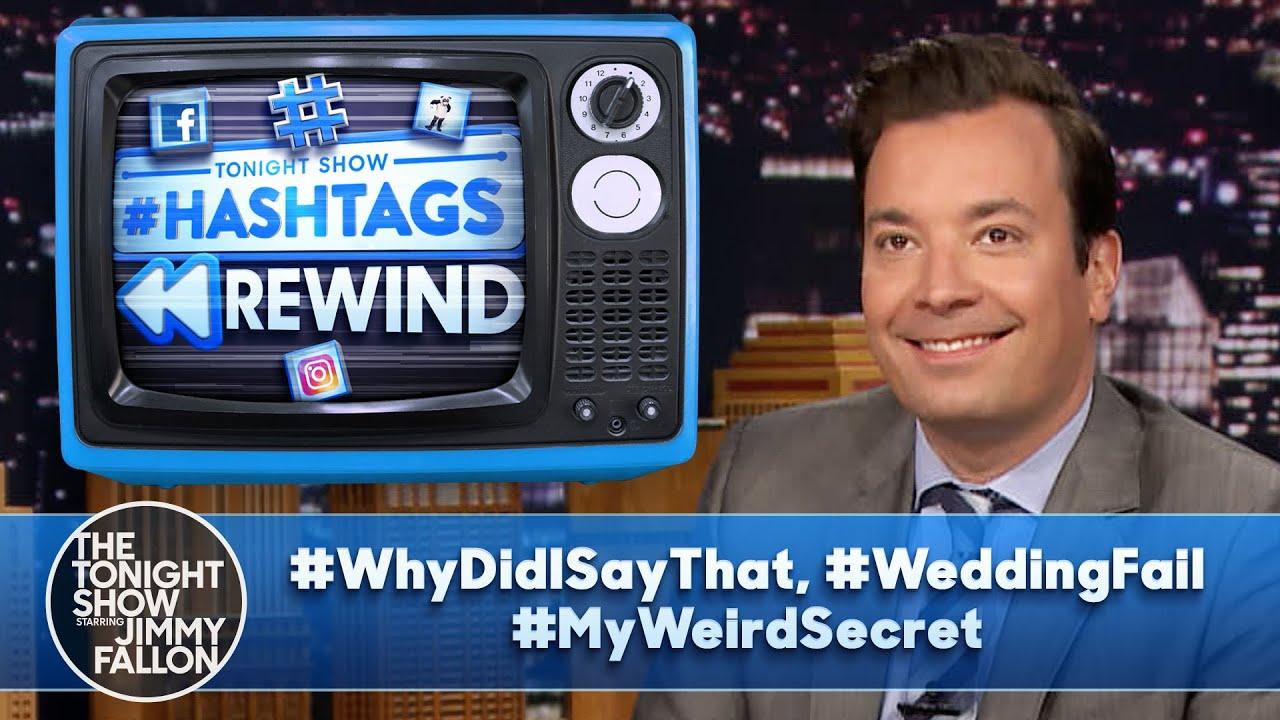 Hashtags Rewind: #WhyDidISayThat, #WeddingFail, #MyWeirdSecret   The Tonight Show
