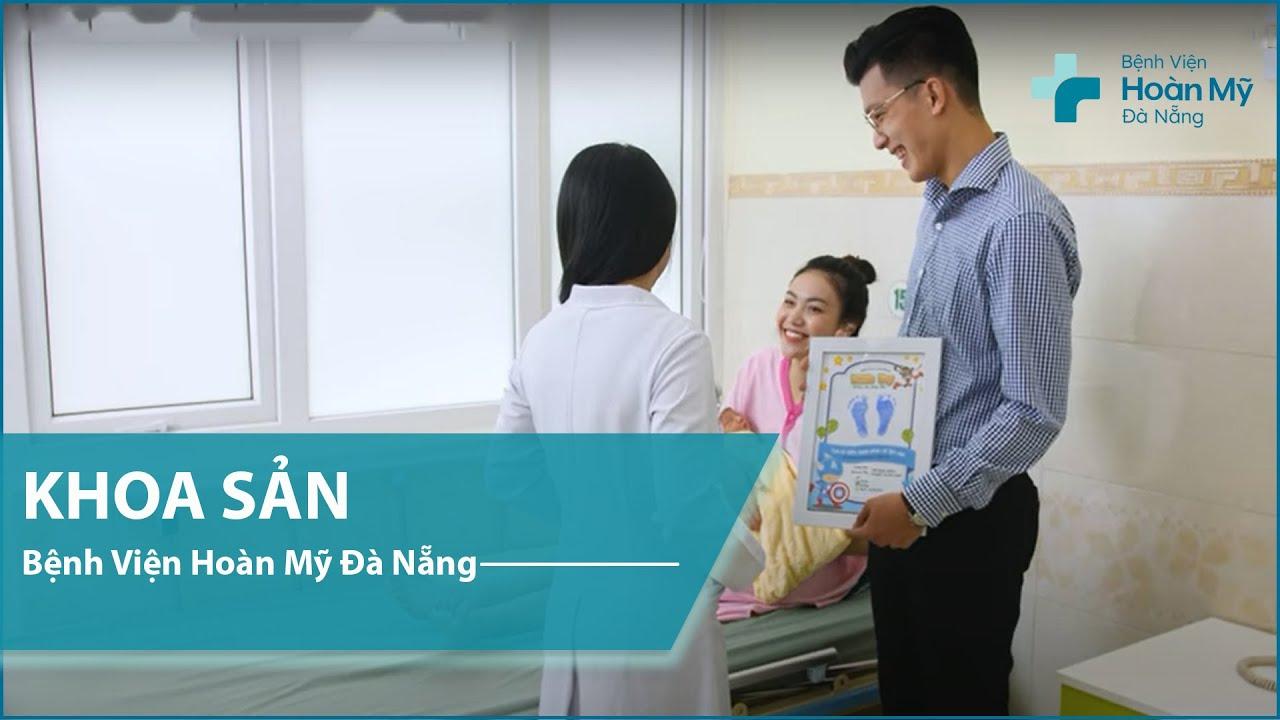 Khoa Sản   Bệnh viện Hoàn Mỹ Đà Nẵng