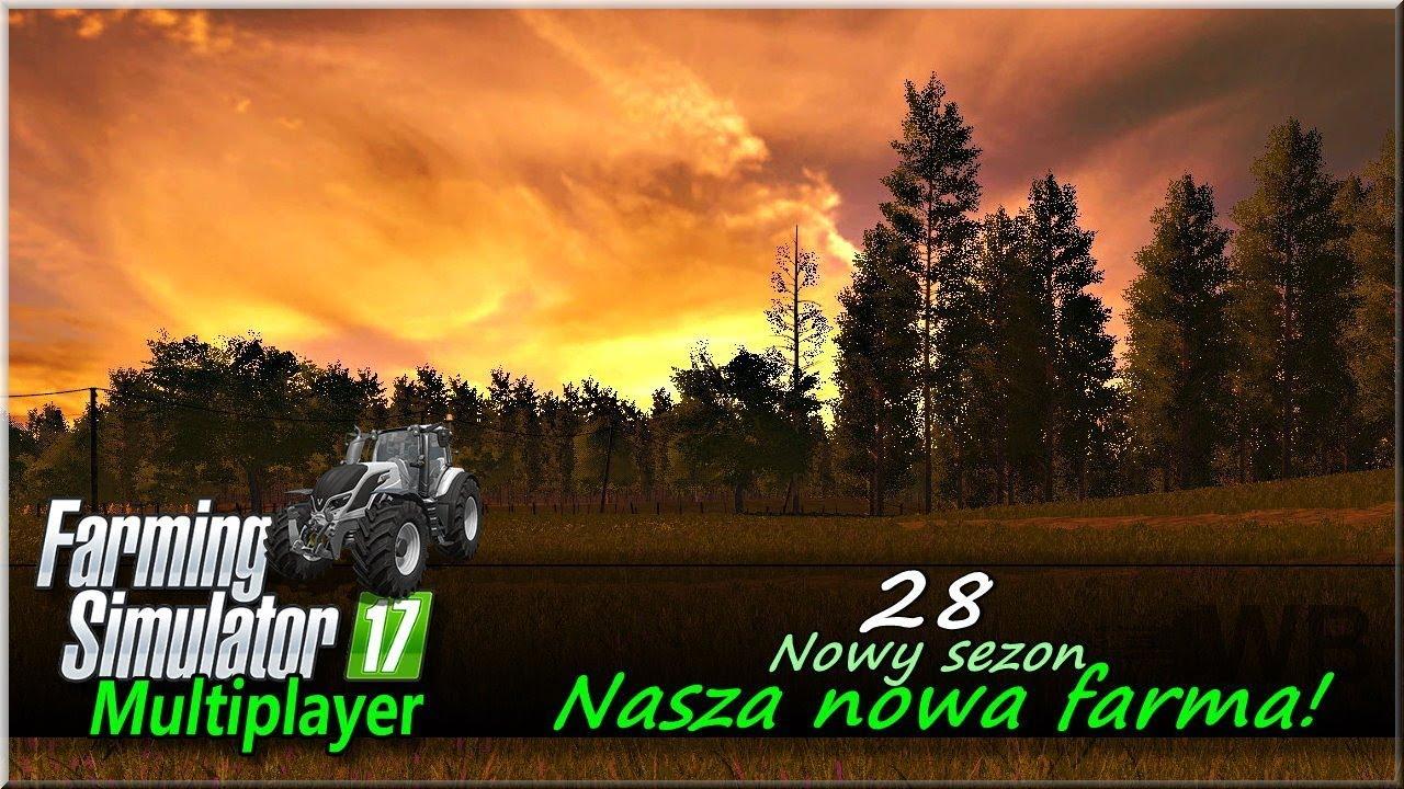 "Farming Simulator 17 – #28 ""Nasza nowa farma""."