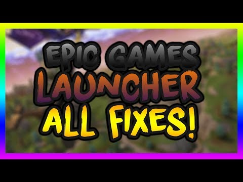 How To Fix ALL Bug/Glitches/Errors With The Epic Games Launcher! (Feb 2019)