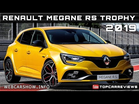 2019 RENAULT MEGANE RS TROPHY Review Rendered Price Specs Release Date