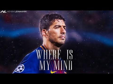 Luis Suárez - Where Is My Mind
