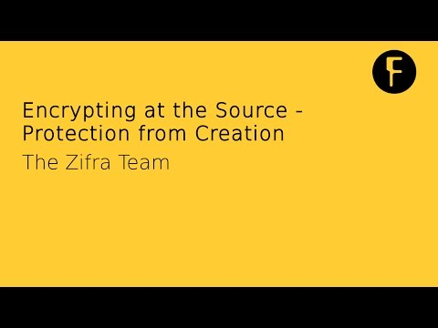 Encrypting at the Source - Protection from Creation - Zifra