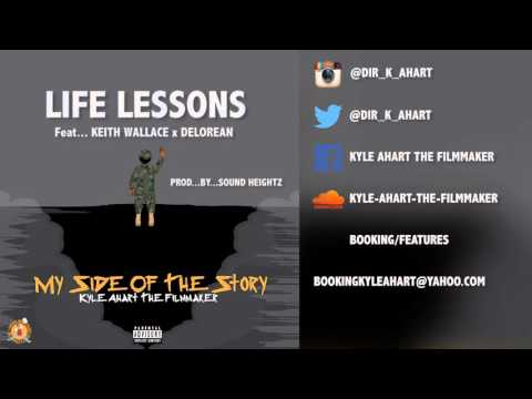 Kyle Ahart - Life Lessons - ft Keith Wallace x Delorean
