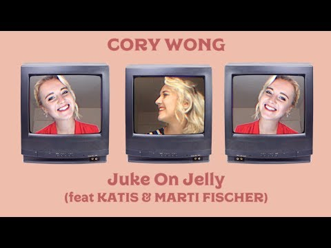 CORY WONG // Juke On Jelly (feat. KATIS & Marti Fischer)