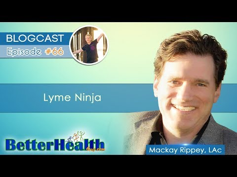 Episode #66: Lyme Ninja with Mackay Rippey, LAc