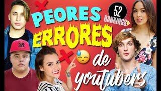 LOS PEORES ERRORES DE LOS YOUTUBERS - 52 Rankings