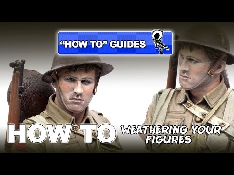 """WEATHERING YOUR FIGURES """"HOW TO"""" GUIDE"""