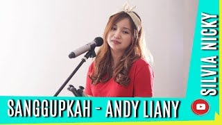 Sanggupkah - Andy Liany | Cover by Silvia Nicky