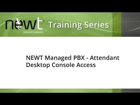 NEWT Managed PBX  Attendant Desktop Console Access