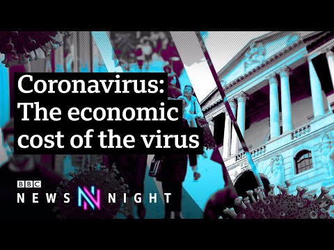 Coronavirus: How much is it costing and who will pay? - BBC Newsnight