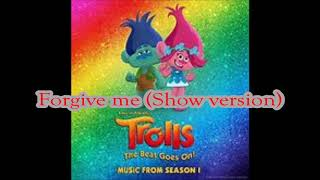 Trolls The Beat Goes On - Forgive Me (Show Version)