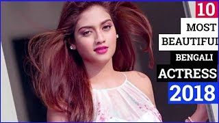 Top 10 Most Beautiful Bengali Actress 2018 || by Facts Diary