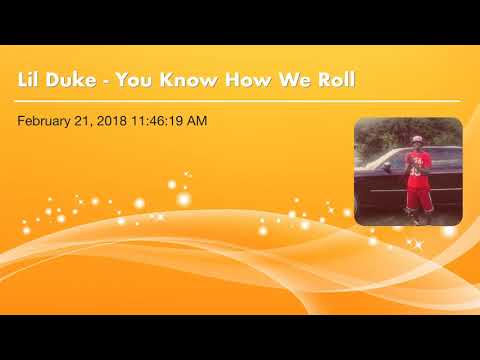 Lil Duke - You Know How We Roll