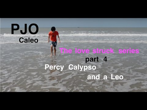 [PJO] Caleo - Love struck part 4 - Percy, Calypso and a Leo