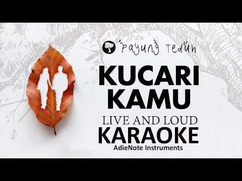 Payung Teduh Kucari Kamu (Live and Loud) [Karaoke Cover AdieNote Instruments]
