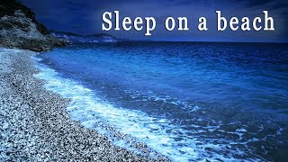 Sweet Dreams - Deep Sleeping on a Beach at Night with Relaxing Waves