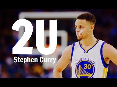 Stephen Curry Mix ~ 2U (David Guetta Ft. Justin Bieber)