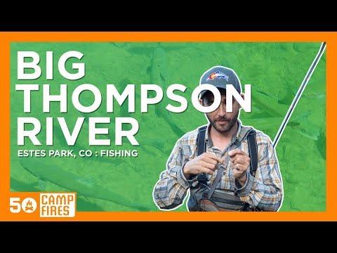 Big Thompson River Fly Fishing : Kirks Fly Shop, Estes Park CO