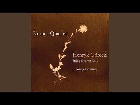 Gorecki: String Quartet No. 3 (.. Are Sung)
