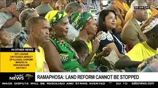 Land reform cannot be stopped: Ramaphosa
