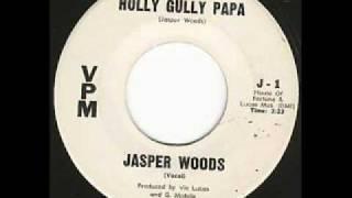 JASPER WOODS Hully Gully Papa VPM