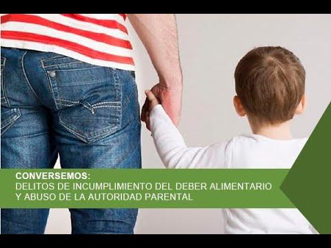 CONVERSEMOS: DELITOS DE INCUMPLIMIENTO DEL DEBER ALIMENTARIO Y ABUSO DE LA AUTORIDAD PARENTAL