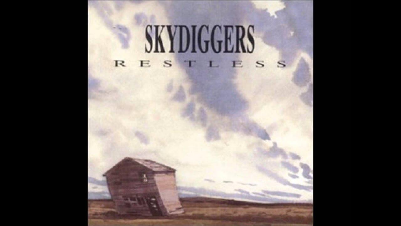 Skydiggers// Restless