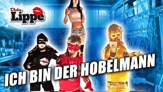 Watch Dicke Lippe Ich Bin Der Hobelmann video