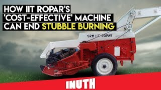 How IIT Ropar's 'Cost-Effective' Machine Can End Stubble Burning to Reduce Pollution