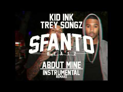Kid Ink Ft. Trey Songz - About Mine (Instrumental)