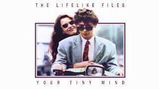 "LIFELIKE ""Your Tiny Mind"""