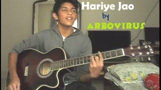 Hariye Jao - ARBOVIRUS | Acoustic C...