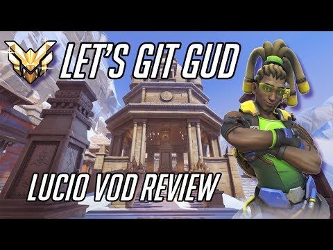 Let's Git Gud | Lucio Gameplay - Guide & Tips