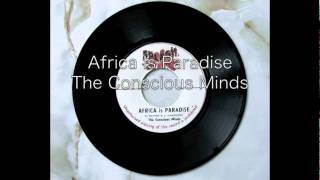 Africa Is Paradise / The Conscious Minds