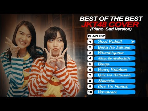Best Of The Best JKT48/AKB48 Song Cover (Piano Sad Version) 2017