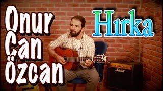 Onur Can Özcan HIRKA Orjinal Akor ve Orjinal Ritim Gitar Dersi