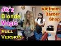 Vietnam Barber Shop Jik's Blonde Magic - Seoul Massage (Bangkok, Thailand) FULL VERSION