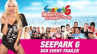 EVENT-TRAILER | SEEPARK 6 | DIE MALLORCA SCHLAGER-PARTY 2017
