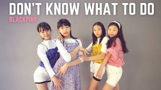 Gambar cover 「K-Pop」 BLACKPINK(블랙핑크) - Don`t Know What To Do Dance Cover 안무