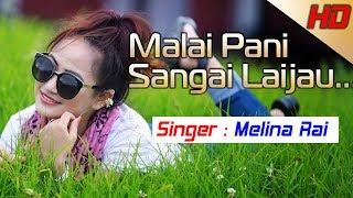 Melina Rai New Song-2017   Malai Pani Sangai Laijau   Featuring Ganga Rai  