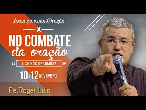 E se nós orássemos - Padre Roger Luis  (11/11/17)