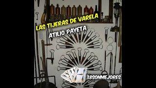Las Tijeras de Varela | Atilio Payeta
