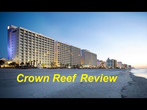 Crown Reef Resort Myrtle Beach Review