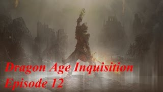 Dragon age Inquisition episode 12