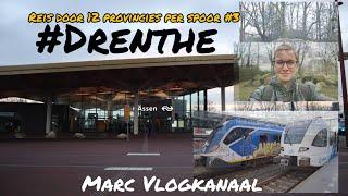 #Drenthe #Trainlife Reis door 12 provincies per spoor #3